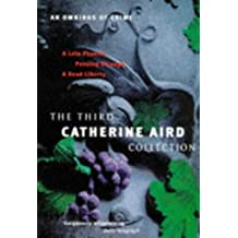 Third Catherine Aird Collection: Contains: A Late Phoenix, Passing Strange,   A Dead Liberty