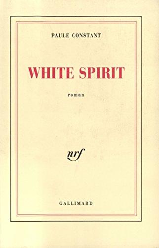 White spirit: Roman par Paule Constant