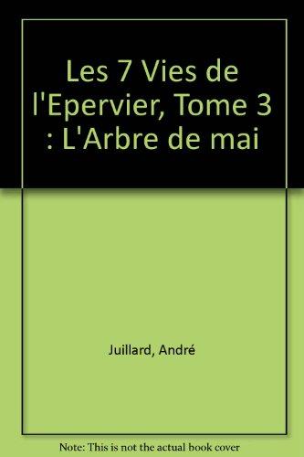 Les 7 Vies de l'Epervier, Tome 3 : L'Arbre de mai