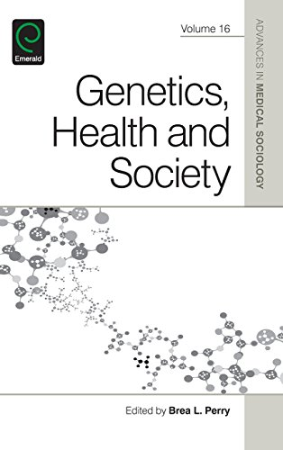 Genetics, Health, and Society: 16 (Advances in Medical Sociology)