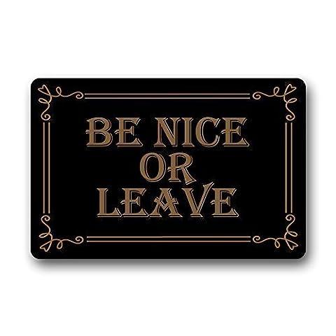 Be Nice or Leave Custom Doormat Area Rug Non-Slip Door Mats Home Decor for Indoor/Outdoor 23.6(L) X 15.7(W) Inch