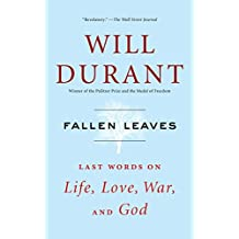 Fallen Leaves: Last Words on Life, Love, War, and God by Will Durant (2016-01-01)