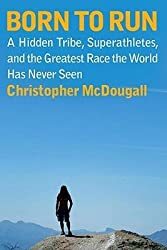 [( By McDougall, Christopher( Author )Born to Run: A Hidden Tribe, Superathletes, and the Greatest Race the World Has Never Seen Hardcover May- 05-2009 )]