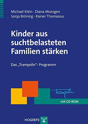 """Preisvergleich Produktbild Kinder aus suchtbelasteten Familien stärken: Das """"Trampolin""""-Programm (Therapeutische Praxis)"""