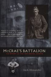 McCrae's Battalion: The Story of the 16th Royal Scots by Jack Alexander (2004-09-01)