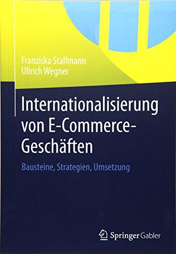 Internationalisierung von E-Commerce-Geschäften: Bausteine, Strategien, Umsetzung