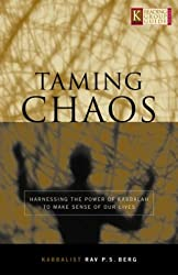 Taming Chaos: Harnessing the Power of Kabbalah to Make Sense of Our Lives (Technology for the Soul)