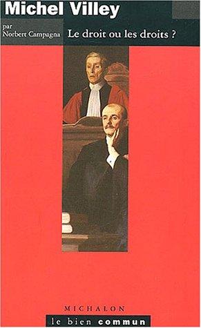 Michel Villey, le droit ou les droits ?