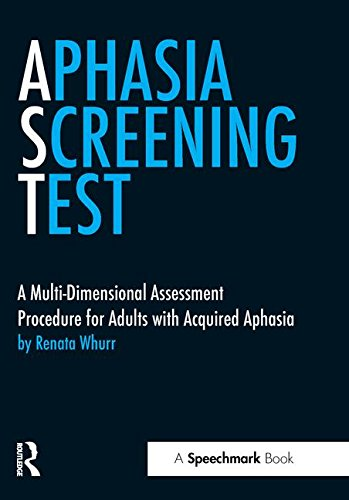 Aphasia Screening Test Ast: A Multi-dimensional Assessment Procedure for Adults With Acquired Aphasia