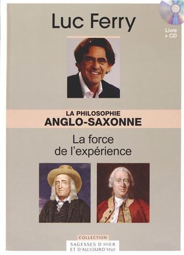 La Philosophie anglo-saxonne : a force de l'expérience (1CD audio) par Luc Ferry