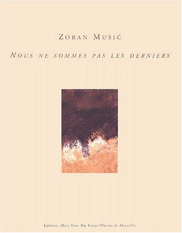 Nous ne sommes pas les derniers par Zoran Music