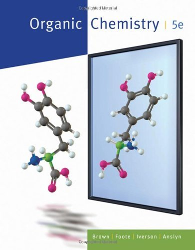 Organic Chemistry (William H. Brown and Lawrence S. Brown) by William H. Brown (2008-01-10)