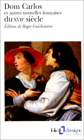 Dom Carlos et autres nouvelles françaises du XVIIᵉ siècle