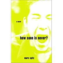 How Soon Is Never?: A Novel