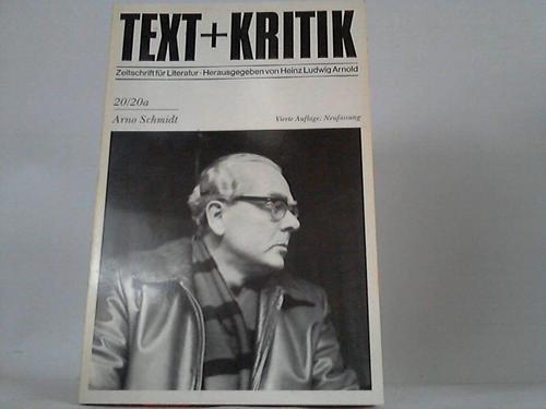 Text und Kritik. Heft 20/20 a. Arnold Schmidt