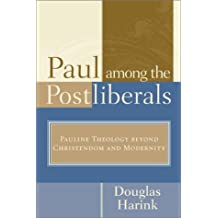 Paul Among the Postliberals: Pauline Theology Beyond Christendom and Modernity