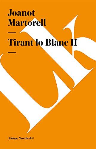 Tirant Lo Blanc II (Narrativa) por Joanot Martorell