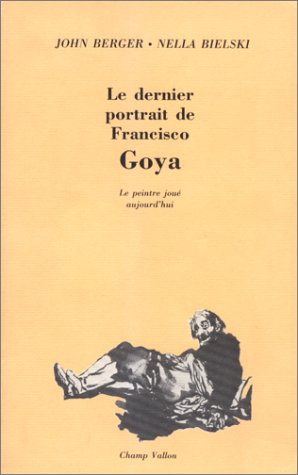 Le Dernier Portrait de Francisco Goya : Le Peintre joue aujourd'hui