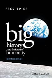 Big History and the Future of Humanity by Fred Spier (2015-04-24)