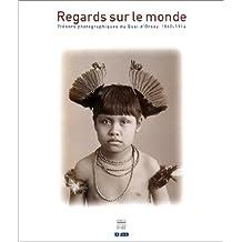 Regards sur le monde : Trésors photographiques du Quai d'Orsay, 1860-1914