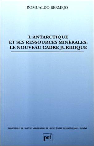 L'Antarctique et ses ressources minérales : Le Nouveau Cadre juridique