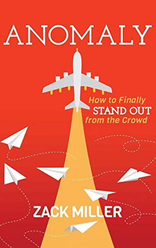 Anomaly: How to Finally Stand Out from the Crowd