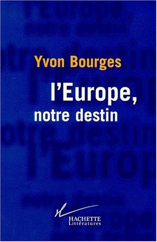 L'Europe notre destin par Y. Bourges