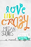 Love Like Crazy by Megan Squires (2014-10-14)