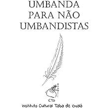 Umbanda Para Não Umbandistas (Portuguese Edition)