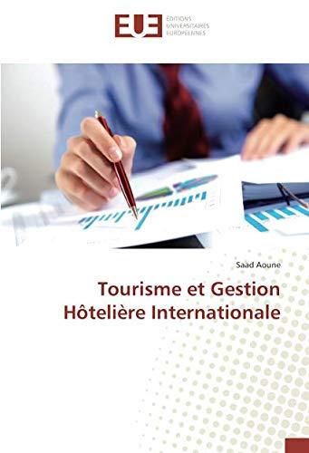 Tourisme et Gestion HOteliere Internationale par Saad Aoune