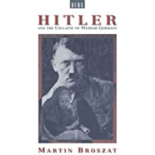 Hitler and the Collapse of Weimar Germany by Martin Broszat (2-Jan-1987) Paperback