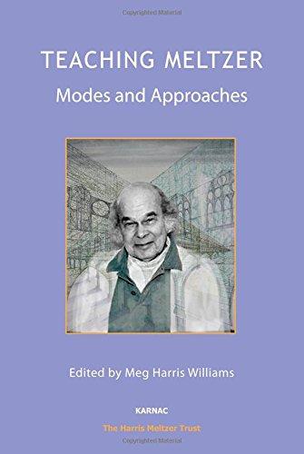 Teaching Meltzer: Modes and Approaches (The Harris Meltzer Trust Series)