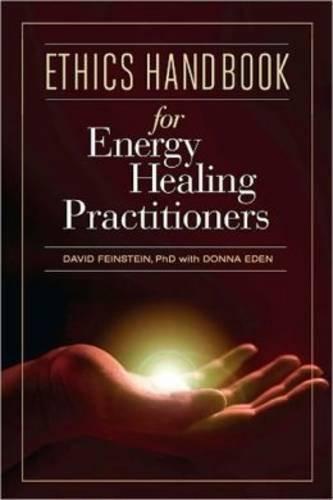 Ethics Handbook for Energy Healing Practitioners by David Feinstein (2011-04-30)