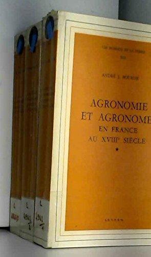 Agronomie et agronomes en France au XVIIIe siècle : Par André J. Bourde
