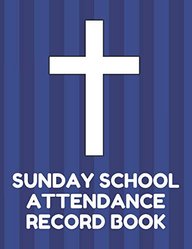 ance Record Book: Attendance Chart Register for Sunday School Classes, Blue Cover ()