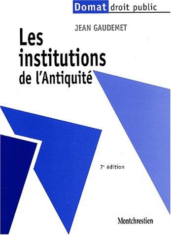 Les institutions de l'antiquité par Jean Gaudemet