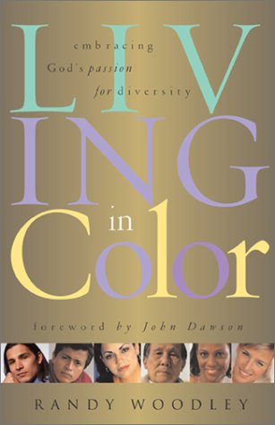 Living in Color Embracing God's Passion for Diversity por Randy Woodley