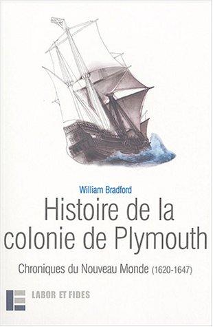 histoire-de-la-colonie-de-plymouth-chroniques-du-nouveau-monde-1620-1647