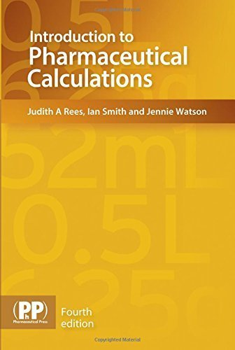 Introduction to Pharmaceutical Calculations by Judith A. Rees (2015-04-21)