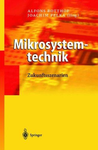 Mikrosystemtechnik: Zukunftsszenarien (VDI-Buch) (German Edition)