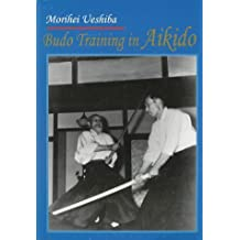 Budo Training in Aikido by Morihei Ueshiba (1997-10-03)