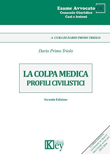 LA COLPA MEDICA: PROFILI CIVILISTICI (Cenacolo Giuridico: Casi e Lezioni Vol. 22)