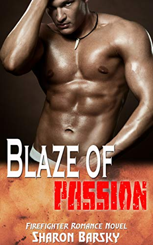 Blaze of Passion: Firefighter Romance Novel (English Edition)