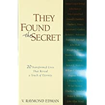 They Found the Secret: Twenty Transformed Lives That Reveal a Touch of Eternity