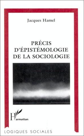Precis d'epistemologie de la sociologie par Jacques Hamel