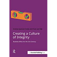 Creating a Culture of Integrity: Business Ethics for the 21st Century (DoShorts)