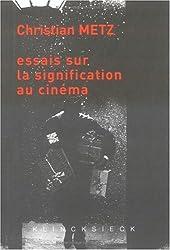 Essais Sur La Signification Au Cinema (Collection D'Esthetique)
