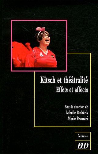Kitsch et théâtralité : Effets et affects par Isabelle Barbéris, Marie Pecorari, Collectif