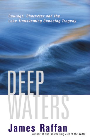 Deep Waters: Courage Character and the Lake Timiskaming Canoeing Tragedy PDF Books