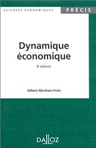 Dynamique économique par Gilbert Abraham-Frois